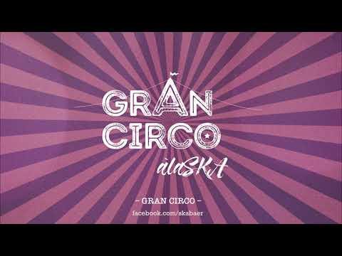 àlaSKA - Gran Circo