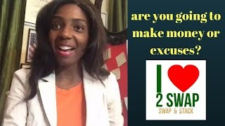 Are you going to make money or excuses?