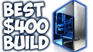 BEST $400 Gaming PC Build 2017! Build an EPIC Gaming PC UNDER $400!