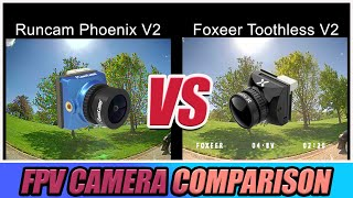 FPV Camera Comparison Foxeer Toothless 2 VS Runcam Phoenix 2 Best All Weather FPV Camera?