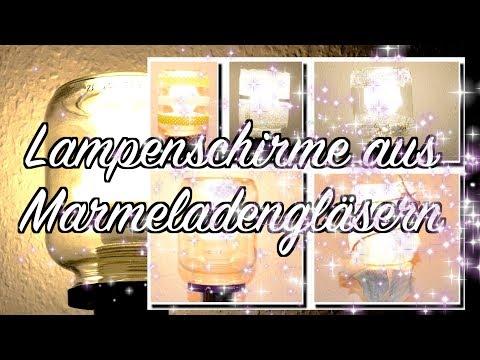 DIY Lampenschirm aus Marmeladenglas - 5 Ideen zum Nachmachen