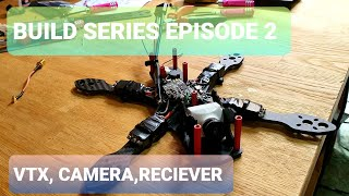 BUILD SERIES TO BUILD A BASIC FPV , RECIEVER, CAMERA, XT60 AND BUZZER INSTALL