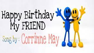 Happy Birthday My Friend | The Birthday Song With Lyrics | Corrinne May | MyHeartSings