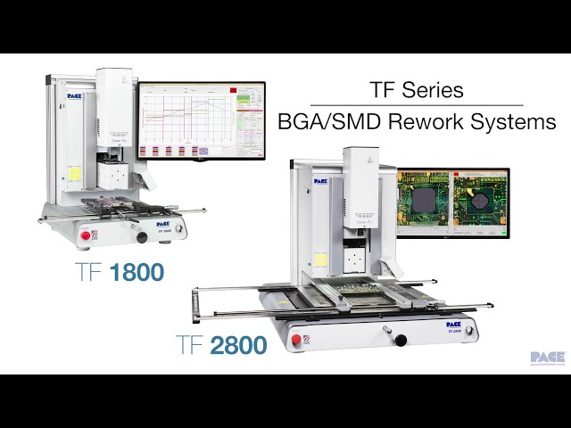 PACE TF 1800 & TF 2800 SMD/BGA Rework Stations for Repair of BGA, CSP, QFN, 0201, BTC and other SMD components