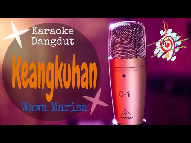 Karaoke Keangkuhan - Wawa marisa (Karaoke Dangdut Lirik Tanpa Vocal)