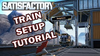Satisfactory Train Setup Tutorial