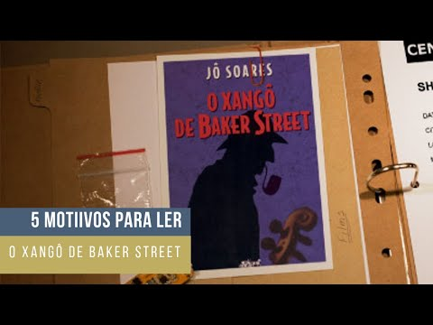5 motivos pra ler: O Xangô de Baker Street - Jô Soares #MEA23