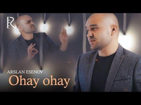 Arslan Esenov - Ohay-ohay | Арслан Эсенов - Охай-охай