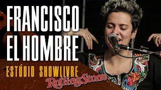 Francisco, El Hombre   Bolso Nada   Ao Vivo No Estúdio Showlivre Por Rolling Stone 2017