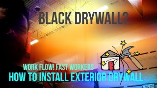 How to hang exterior drywall. Workflow series. Installing Black drywall