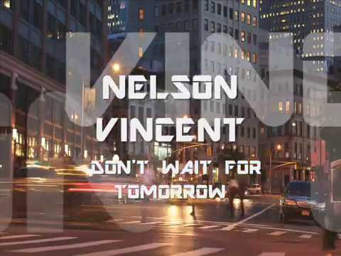 """NELSON VINCENT  """"DON'T WAIT FOR TOMORROW"""""""