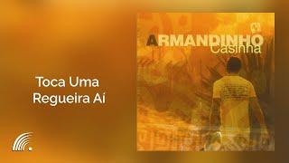 Armandinho - Toca Uma Regueira Aí - Álbum Casinha (Oficial)