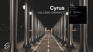 Cyrus - College Dropout