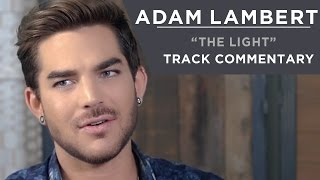 Adam Lambert - The Light [Track Commentary]