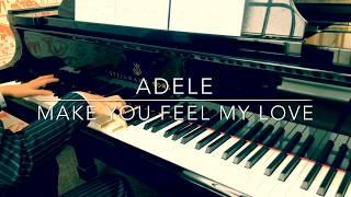 [PIANO COVER] Make You Feel My Love - ADELE ADKINS/BOB DYLAN