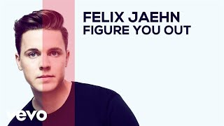 Felix Jaehn - Figure You Out (Audio)