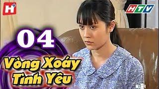 Vòng Xoáy Tình Yêu - Tập 04 | Phim Tình Cảm Việt Nam 2017