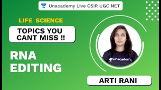 Topics You Cant Miss | RNA Editing  | Life Science | CSIR UGC NET 2020 | Arti Rani | Unacademy Live