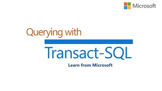 Querying with Transact-SQL | Microsoft on edX | Course About Video