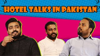 Hotel Talks In Pakistan | Comedy Sketch