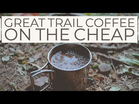 Great Trail Coffee On The Cheap | Never Drink Instant Coffee Again! | Backpacking and Hiking Tips