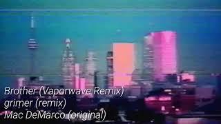Brother  Mac DeMarco (Vaporwave Remix)