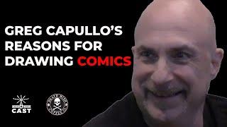 Greg Capullos Reasons For Drawing Comics