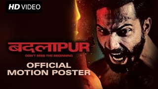 Badlapur - Official Motion Poster