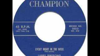 LARRY BIRDSONG -  EVERY NIGHT IN THE WEEK [Champion 1003] 1958