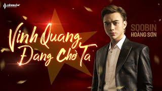 Vinh Quang Đang Chờ Ta I Soobin Hoàng Sơn [Official MV]