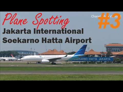 Plane Spotting At Jakarta International Soekarno Hatta Airport Indonesia
