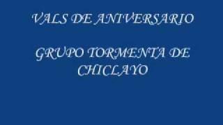 Vals de Aniversario - Grupo Tormenta de Chiclayo