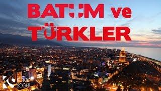 Gambar cover Batum ve Türkler - Belgesel (2015)