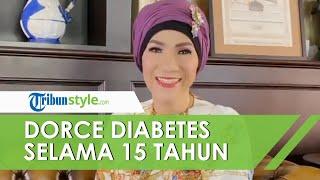 Idap Diabetes Selama 15 Tahun, Kesembuhan Dorce Gamalama Sempat Dinyatakan Mustahil