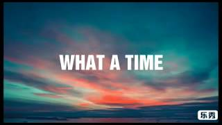 Julia Michaels   What A Time Ft. Niall Horan ( Lyrics )