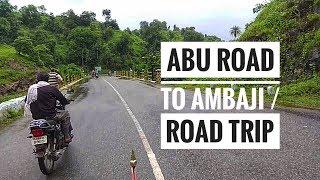 ABU ROAD to AMBAJI /Road Trip