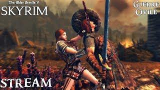 Skyrim Special Edition - Guerre Civile en Stream