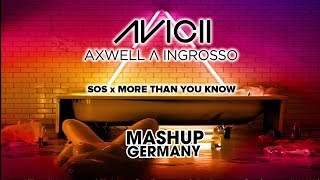 Avicii Feat. Aloe Blacc X Axwell & Ingrosso   SOS X More Than You Know (Mashup Germany Edit)