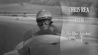 "Chris Rea - Speed (""The Blue Jukebox"" 2004)"
