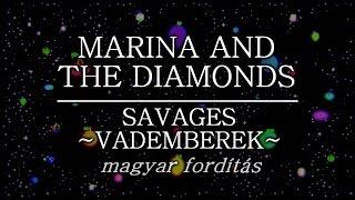 MARINA AND THE DIAMONDS | SAVAGES   VADEMBEREK | Magyar Felirattal