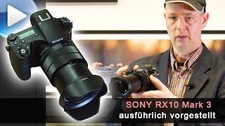 Sony RX10 Mark 3 - ausführlich vorgestellt!