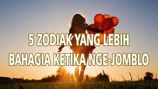 5 Zodiak yang Lebih Bahagia ketika Nge-Jomblo