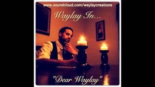 """Waylay - """"Dear Waylay"""""""