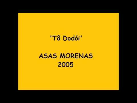 Tô Dodói - Asas Morenas