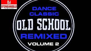 OLD SCHOOL DANCE CLASSIC VOL. 2 MIX BY STEFANO DJ STONEANGELS