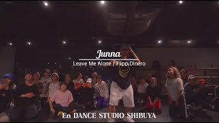 "Junna"" Leave Me Alone / Flipp Dinero ""@En Dance Studio SHIBUYA"