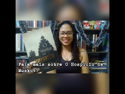 O HOSPICIO DE MUSKOV - ANTOLOGIA DE CONTOS E MEMORIAS