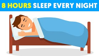How to get a full 8 hours of sleep every night