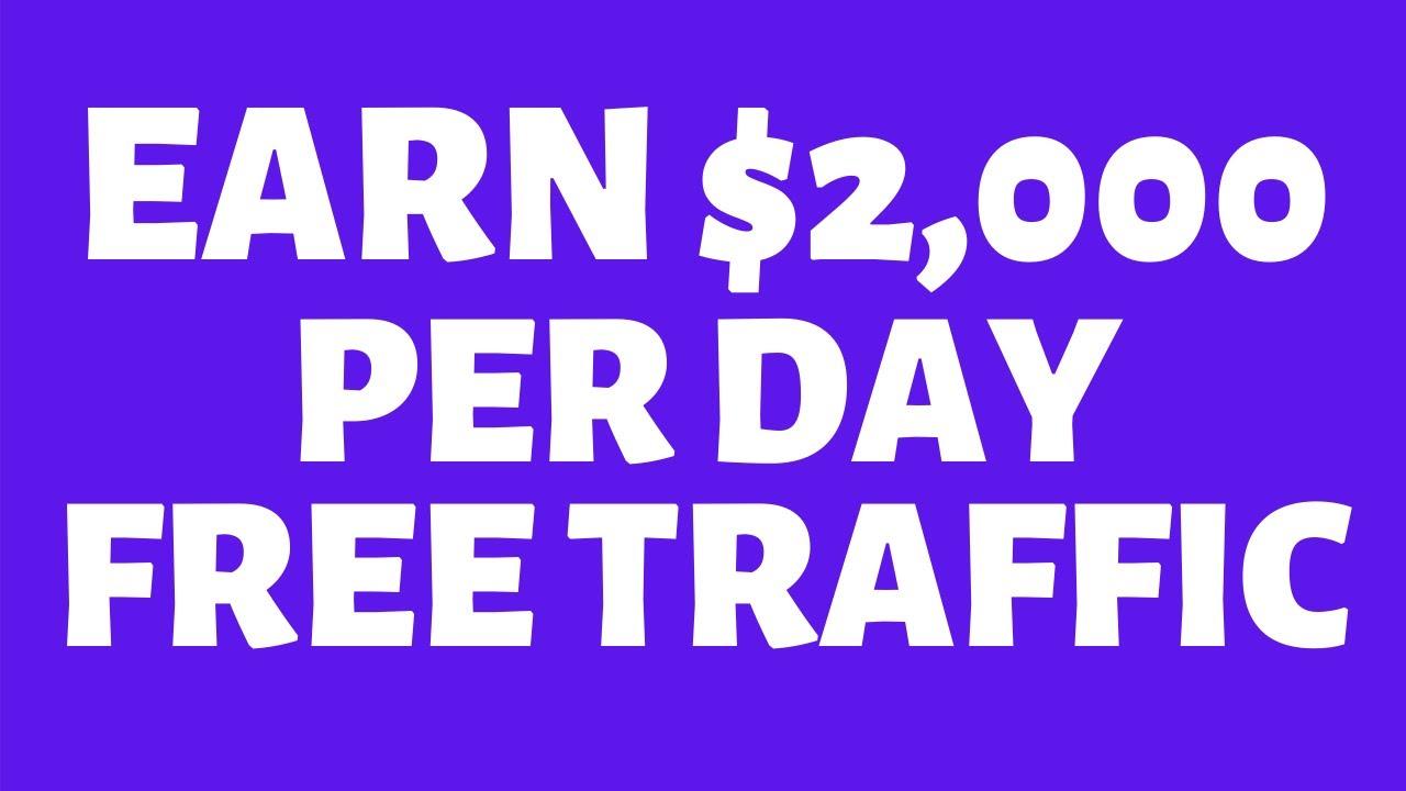 Make $2,000 Per Day with Free Traffic (Make Money Online) thumbnail