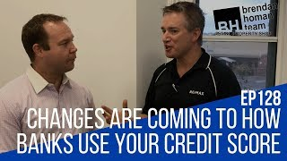 Ep128. Changes Are Coming To How Banks Use Your Credit Score! | by Brendan Homan